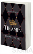 Tiranin: Šekspir u politici - Stiven Grinblat