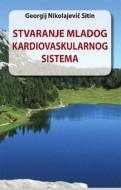 Stvaranje mladog kardiovaskularnog sistema - Georgij Nikolajevič Sitin