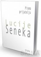 Pisma prijatelju - Lucije Seneka