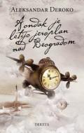 A ondak je letijo jeroplan nad Beogradom - Aleksandar Deroko