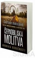Černobiljska molitva - Svetlana Aleksandrovna Aleksijevič