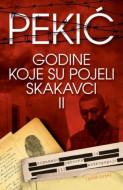Godine koje su pojeli skakavci II - Borislav Pekić