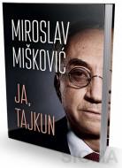 Ja, tajkun - Miroslav Mišković