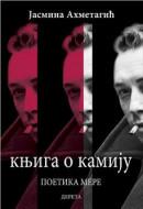 Knjiga o Kamiju: poetika mere - Jasmina Ahmetagić