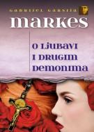 O ljubavi i drugim demonima - Gabrijel Garsija Markes