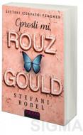 Oprosti mi, Rouz Gould - Stefani Robel