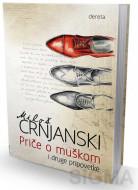 Priče o muškom i druge pripovetke - Miloš Crnjanski