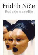 Rođenje tragedije - Fridrih Niče