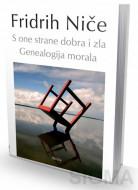 S one strane dobra i zla - Genealogija morala - Fridrih Niče