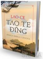 TAO TE ĐING knjiga smisla i života - Lao Ce
