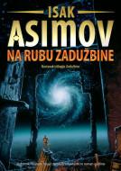 Zadužbina 4: Na rubu zadužbine - Isak Asimov