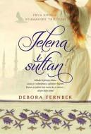 Jelena i Sultan - Knjiga I - Otomanska trilogija - Debora Fernbak