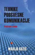 Tehnike podsvesne komunikacije - Marijo Kržić