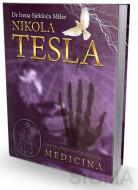 Nikola Tesla - Unutrašnji svet zdravlja - Medicina - Irena Sjekloća Miler