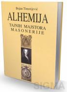 Alhemija tajnih majstora masonerije - Bojan Timotijević