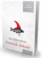 Trenutak slobode - Jens Bjernebue
