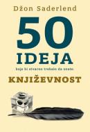 50 ideja koje bi stvarno trebalo da znate: Književnost - Džon Saderlend