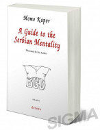 A Guide to the Serbian Mentality - Momo Kapor