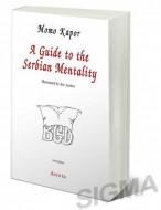 A Guide to the Serbian Mentality - Momo Kapor