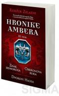 Hronike Ambera - II tom: Znak jednoroga / Oberonova ruka / Dvorovi haosa - Rodžer Zelazni
