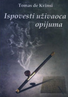 Ispovesti uživaoca opijuma - Tomas de Kvinsi