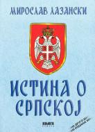 Istina o Srpskoj - Miroslav Lazanski