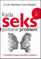 Kada seks postane problem - Đorđo Nardone, Mateo Rampin