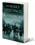 Katastrofa: Evropa ide u rat 1914. - II knjiga - Maks Hejstings