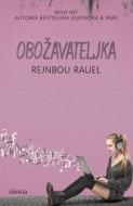 Obožavateljka - Rejnbou Rauel