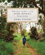Otkrijte svrhu i cilj svog života - Opra Vinfri