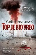 Top je bio vreo - Vladimir Kecmanović