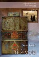 Tri života - Žoao Tordo