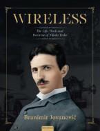 WIRELESS: THE LIFE, WORK AND DOCTRINE OF NIKOLA TESLA - Branimir Jovanović