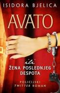 Avato ili Žena poslednjeg despota - Isidora Bjelica