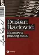 Na ostrvu pisaćeg stola - Dušan Radović