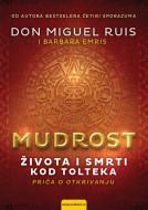 Mudrost života i smrti kod Tolteka - Don Miguel Ruis