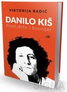 Danilo Kiš - život,delo i brevijar - Viktorija Radič