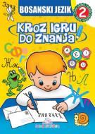 Bosanski jezik 2 - Kroz igru do znanja - Jasna Ignjatović