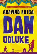 Dan odluke - Aravind Adiga