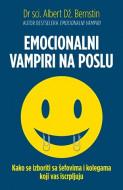 Emocionalni vampiri na poslu - Albert Dž. Bernstin