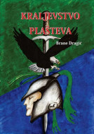 Kraljevstvo Plašteva - Brane Dragić