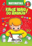 Matematika 1 - Kroz igru do znanja (bosanski) - Jasna Ignjatović