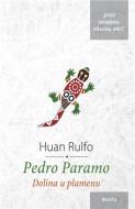 Pedro Paramo i Dolina u plamenu - Huan Rulfo