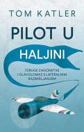 Pilot u haljini - Tom Katler