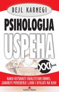 PSIHOLOGIJA USPEHA - Kako ostvariti kvalitetan odnos, zadobiti poverenje ljudi i uticati na njih - Dejl Karnegi