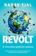 Revolt: U rovovima globalne pobune - Nadav Ejal