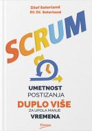 Scrum - Umetnost postizanja duplo više za upola manje vremena - Džef Saderland