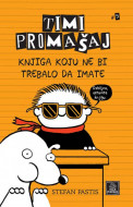 Timi Promašaj - Knjiga koju ne bi trebalo da imate - Stefan Pastis