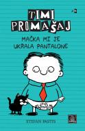 Timi Promašaj - Mačka mi je ukrala pantalone - Stefan Pastis