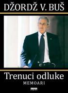 Trenuci odluke - Džordž V. Buš